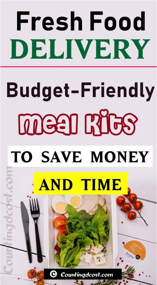 Fresh Food Delivery Service 6 Budget Friendly Meal Kits That Saves Food Delivery Service In 2020 Meal Delivery Service Budget Friendly Recipes Fresh Food Delivery