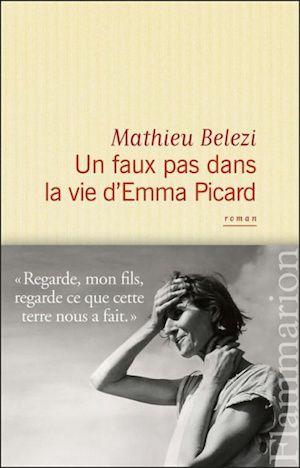 Un faux pas dans la vie d Emma Picard (2016) - Belezi Mathieu