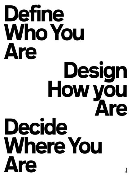Design how you are