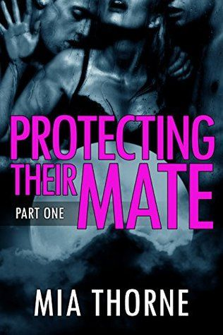 Protecting Their Mate, Part One