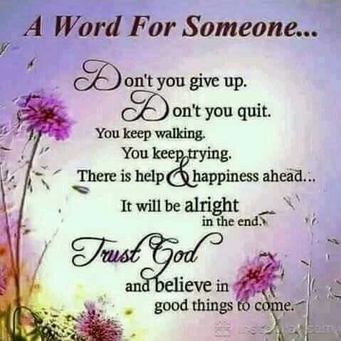 Image result for trust god and believe in good things to come: