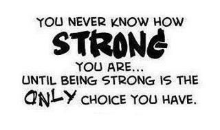 We really do not know our own strength! So True!