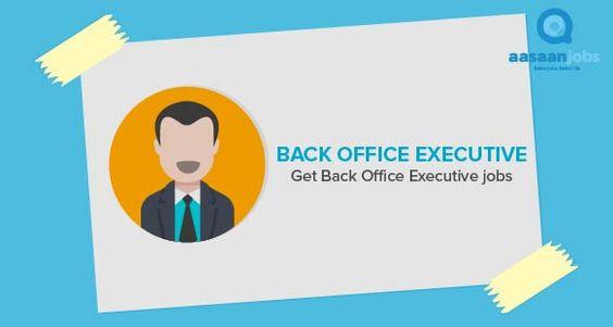 Senior Back Office Executive Jobs in Gurgaon -    www - sample resume for back office executive