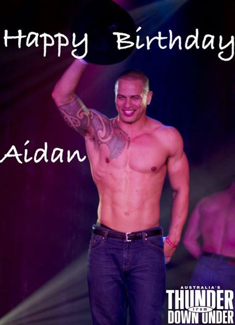Australia's Thunder From Down Under would like to wish our mate,Aidan Te Puke a Happy Birthday! Join us in wishing Aidan best wishes today!  www.facebook.com/thundervegas www.thunderfromdownunder.com
