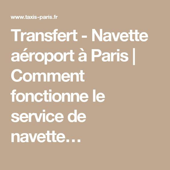 Transfert - Navette aéroport à Paris   Comment fonctionne le service de navette…