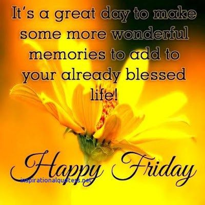 Friday Morning Inspirational Quotes Its Friday