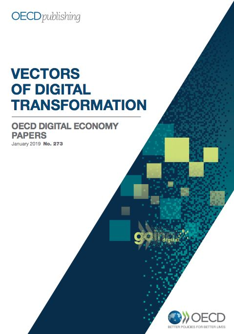Vectors Of Digital Transformation Oecd Digital Economy Papers Janua Digital Transformation Information And Communications Technology Science And Technology