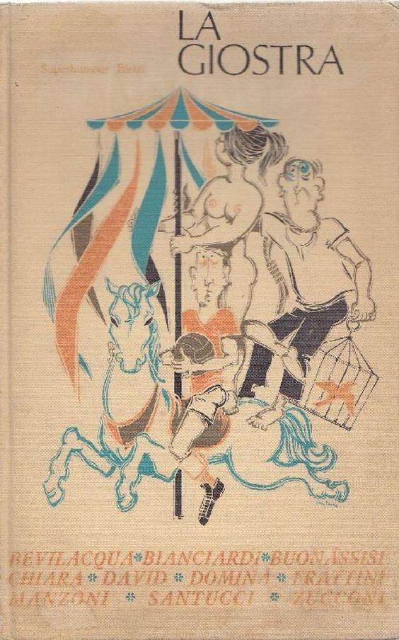 AA. VV. La giostra. Milano,  Bietti  (Humour),  1968. Racconti di Alberto Bevilacqua, Luciano Bianciardi, Piero Chiara, Luigi Santucci, et al. Disegni di Alberto Lombardi