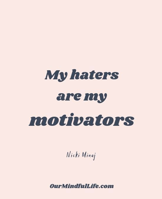 38 Hater Quotes That Are The Best Motivators Our Mindful Life Quotes About Haters Insecurity Quotes Insecure People Quotes
