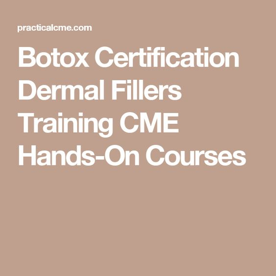 Botox Certification Dermal Fillers Training CME Hands-On Courses ...