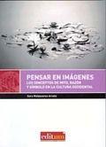 Pensar en imágenes : los conceptos de mito, razón y símbolo a lo largo de la cultura occidental / Sara Molpeceres Arnáiz