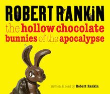 The Hollow Chocolate Bunnies of the Apocalypse by Robert Rankin - New, Rare & Used Books Online at Alibris Marketplace
