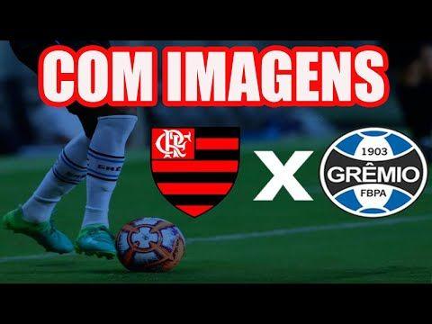 Gremio X Flamengo Ao Vivo Com Imagens Hd Agora Jogo De Hoje Em 2021 Flamengo Ao Vivo Gremio X Flamengo Gremio