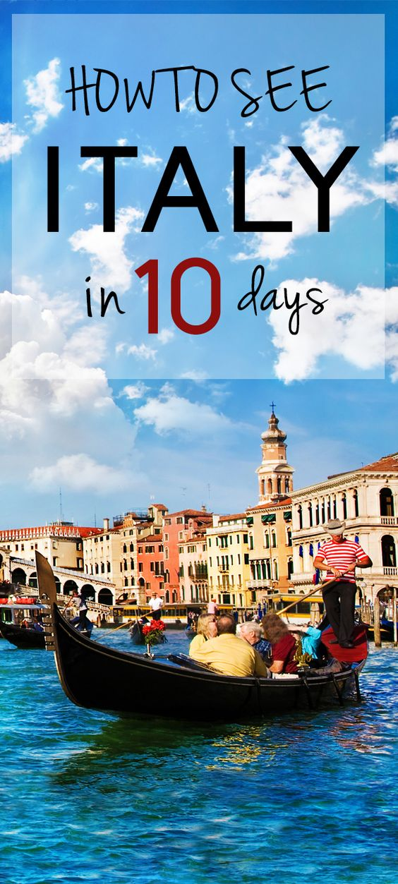 How to see the best of Italy in 10 days.