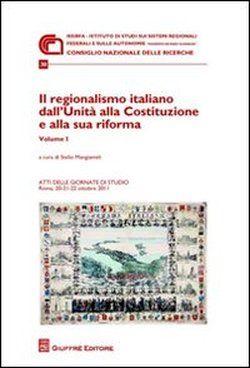 Il regionalismo italiano dall'unità alla Costituzione e alla sua riforma.  Giuffrè, 2012.