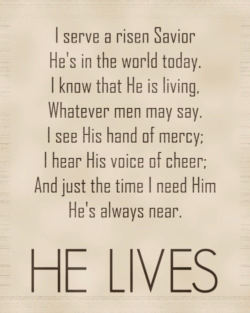 He Lives, Christ Jesus lives today!