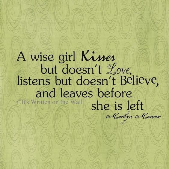 Ah her quotes speak the truth and nothing but the truth:)