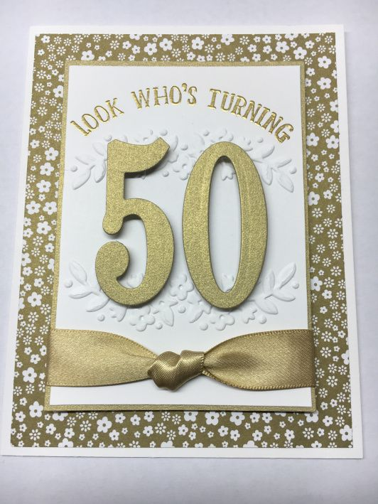 50th Birthday Card Made With Stampin Up Number Of Years Stamp Set And Large Numbers Frame 50th Birthday Cards Card Making Birthday Birthday Cards For Women