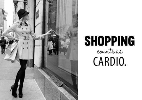 Shopping = cardio