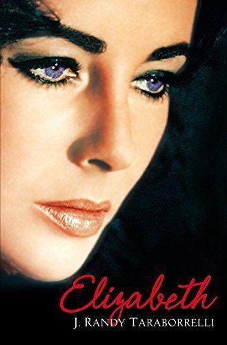 Elizabeth The Biography Of Elizabeth Taylor J Randy Taraborelli Elizabeth Taylor Eyes Most Beautiful Eyes Beautiful Eyes