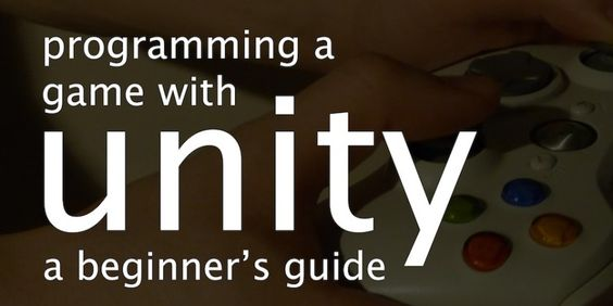 Programming A Game With Unity: A Beginner's Guide