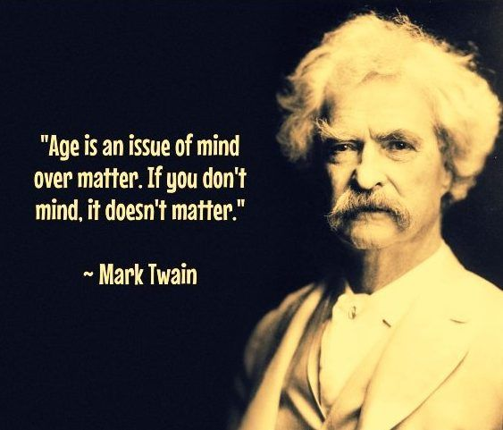 Famous Birthday Quotes About Aging Age Is An Issue Of Mind
