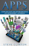 Free Kindle Book -  [Computers & Technology][Free] Apps: Beginner's Guide For App Programming, App Development, App Design (ios, android, smartphone, tablet, apple, samsung, apple watch, mac os, chrome, ... firefox, firephone, amazon kindle, iphone)