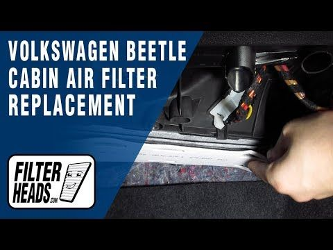 How To Replace Cabin Air Filter 2015 Volkswagen Beetle Cabin Air Filter Volkswagen Beetle Air Filter