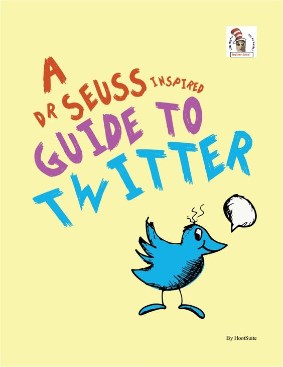 A Dr. Seuss-Inspired Guide to Twitter by HootSuite via slideshare