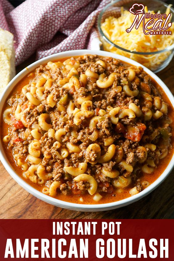 Easy Instant Pot Goulash Modernmealmakeover Com Recipe In 2020 Goulash Recipes Goulash Family Dinner Recipes