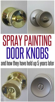 Spray Painted Door Knobs - Want to get rid of all those brass door knobs? Here's the tips and tricks to making them over with spray paint and an honest review of how well they hold up.
