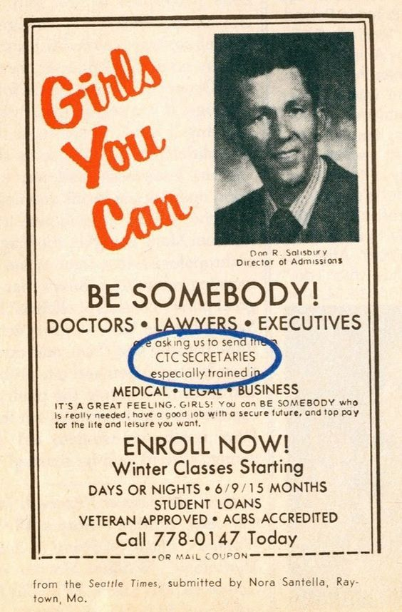 BE SOMEBODY -- Doctors - Lawyers - Executives - Are Asking Us to SEND THEM SECRETARIES! (Get top pay!) My generation, kids -- the glass ceiling was set pretty low.: