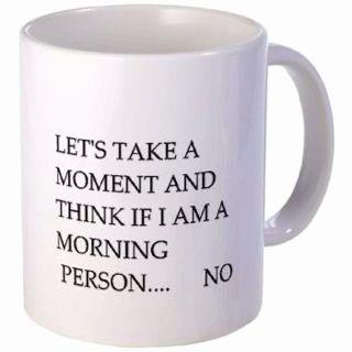 I am so not a morning person. I so need this mug.