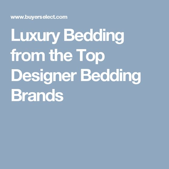Luxury Bedding from the Top Designer Bedding Brands