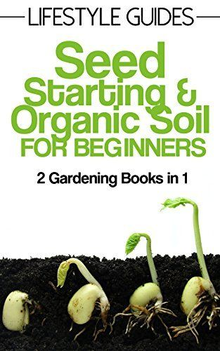 Seed Starting Gardening For Beginners And Seeds On Pinterest