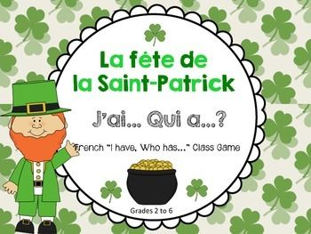 Here is a game that you can play with your class to practise St. Patrick's Day vocabulary in French. Instructions are included in the file. There are 24 cards.This game is ideal for late Grade 1- 6 French Immersion, or Core and Extended French. Please visit my store  herefor other St.