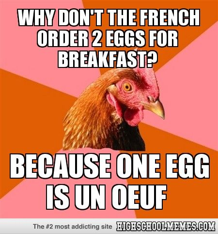 Anti-Joke Chicken - why don't the french order 2 eggs for breakfast?