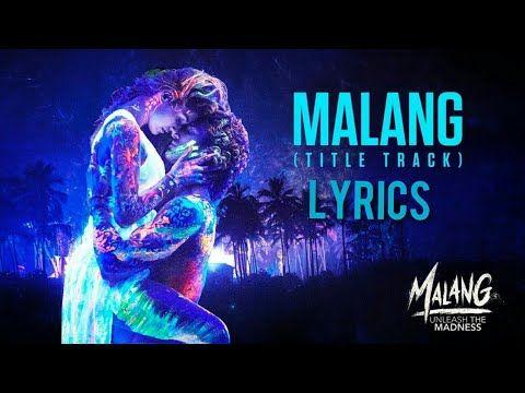 Malang Title Track Full Song Digital Lyrics Aditya Roy Kapur Disha Patani Anil Kapur Kunal K Youtube In 2020 Track Song Bollywood Songs New Hindi Songs