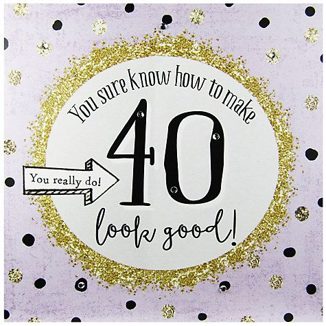 Buy Hammond Gower How To Make 40 Look Good Birthday Card Online At
