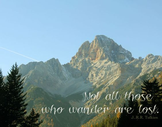 not all those who wander are lost (was eigenes)