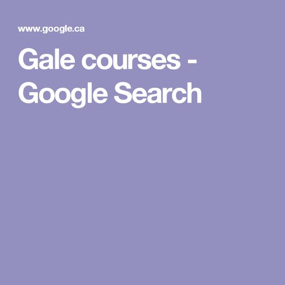 Gale courses - Google Search