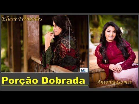 Antonia Gomes E Eliane Fernandes Porcao Dobrada 2019 Youtube
