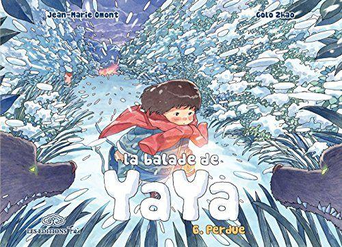 Pdf Gratuitement Livre La Balade De Yaya Tome 6 Perdue Fei Francais Pdf Livre Pdf Biologie Va C Ga C Tale