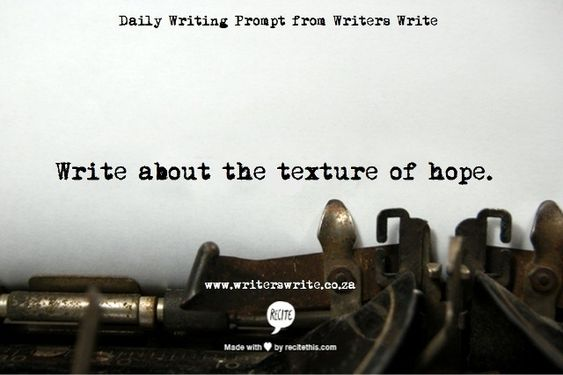 write about the texture of hope
