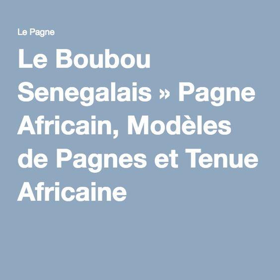 Le Boubou Senegalais » Pagne Africain, Modèles de Pagnes et Tenue Africaine