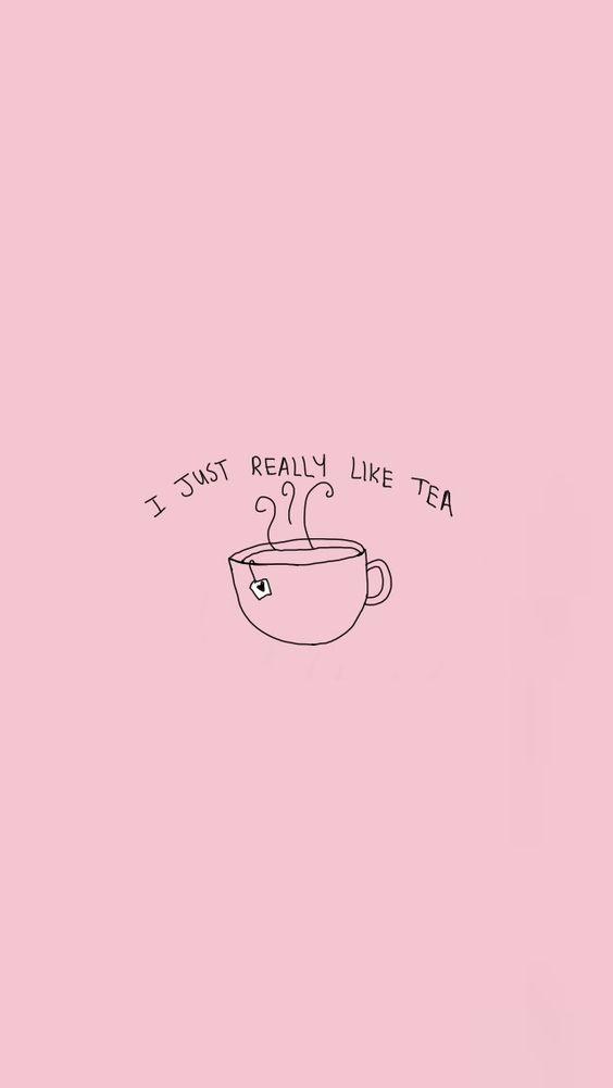 I just really like tea wallpaper