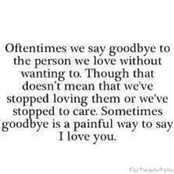 Saying Goodbye To Love Quotes: Truth. Hardest Thing Ive Ever Done, Because I Couldn't