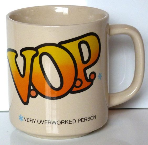 VOP Very Overworked Person Coffee Tea Cup Mug
