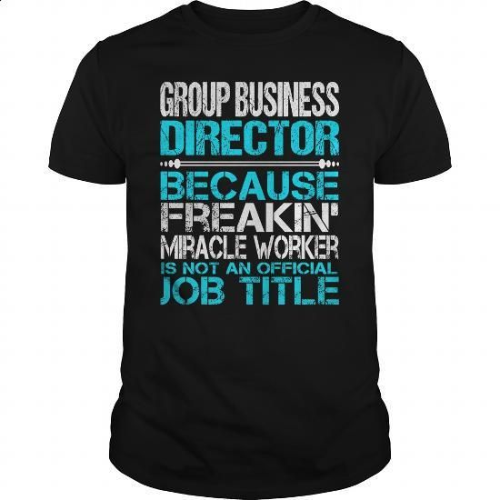 Awesome Tee For Group Business Director - #t shirt ideas #shirt designer. GET YOURS => https://www.sunfrog.com/LifeStyle/Awesome-Tee-For-Group-Business-Director-123825258-Black-Guys.html?60505