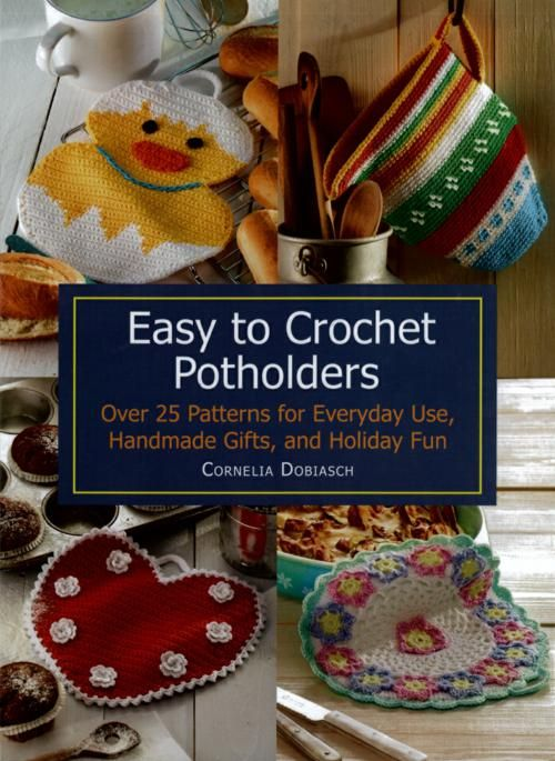 Easy To Crochet Potholders Over 25 Patterns : Trafalgar Square Easy To Crochet Potholders Book- Over 25 ...